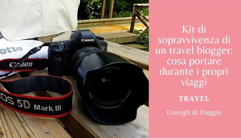 Kit di un travel blogger - Consigli di Viaggio