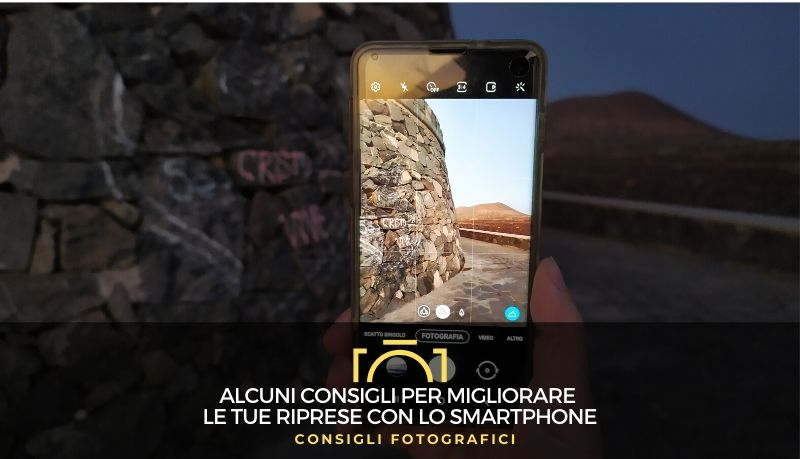 Alcuni consigli per migliorare le tue riprese con lo smartphone