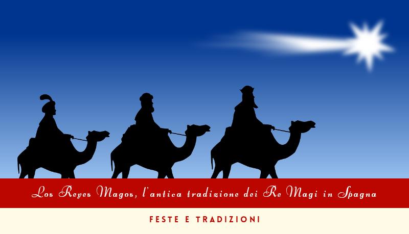 Los Reyes Magos, l'antica tradizione dei Re Magi in Spagna