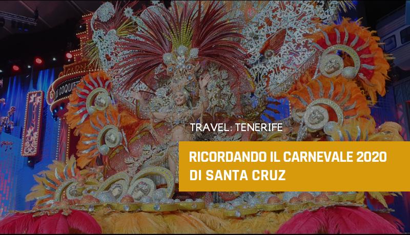 Ricordando il Carnevale 2020 di Santa Cruz di Tenerife