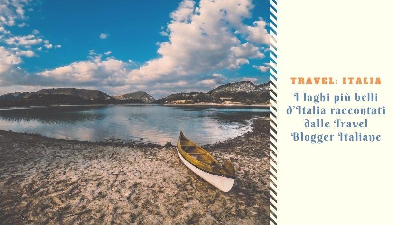 I laghi più belli d'Italia raccontati dalle Travel Blogger Italiane