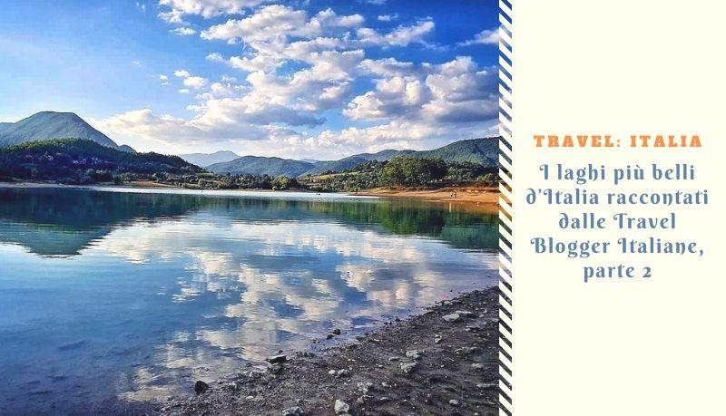I laghi più belli d'Italia raccontati dalle Travel Blogger Italiane, parte 2