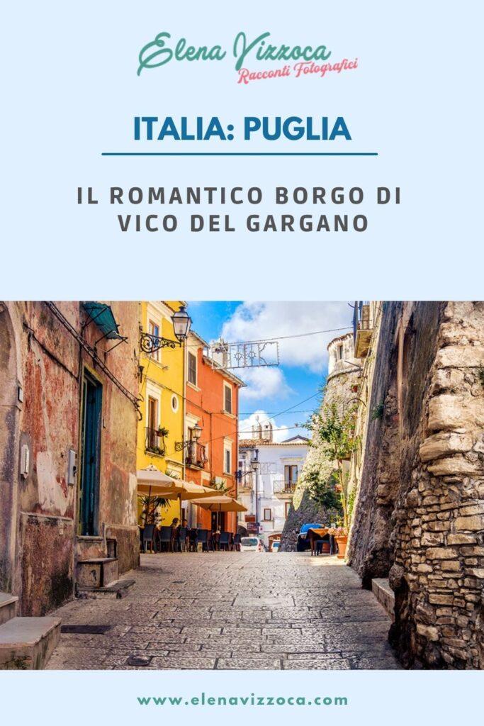 Il romantico borgo di Vico del Gargano, condividi su Pinterest - grafica 1