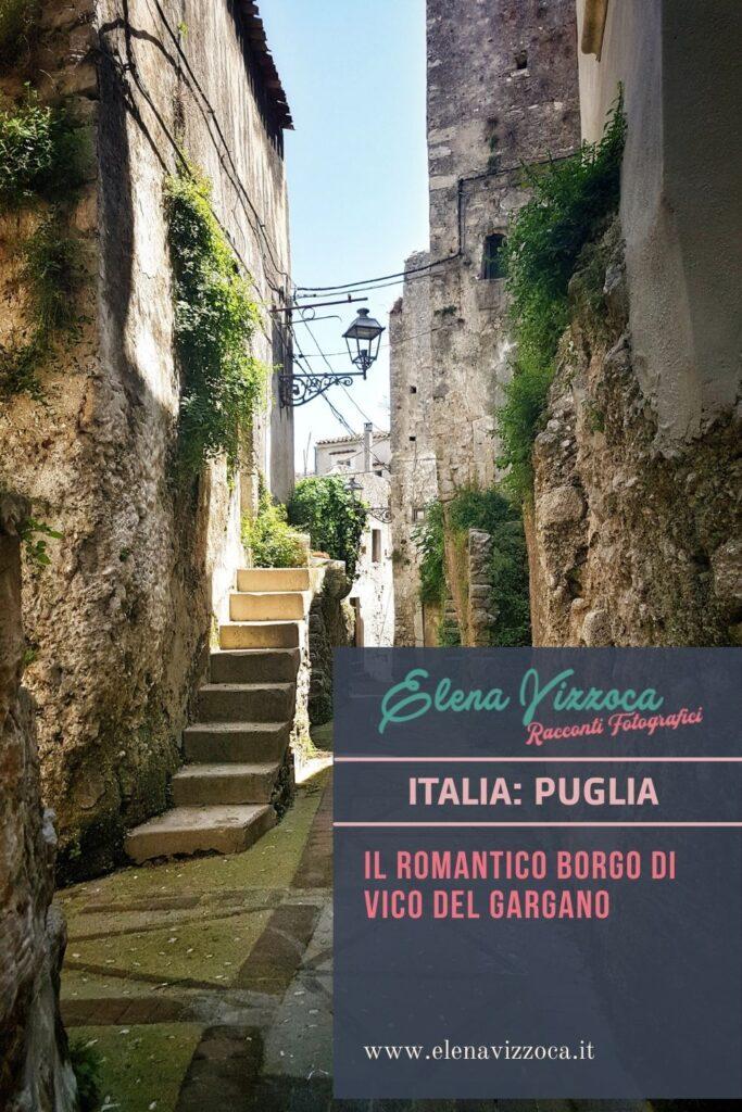 Il romantico borgo di Vico del Gargano, condividi su Pinterest - grafica 2