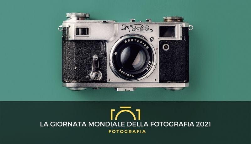 La Giornata Mondiale della Fotografia 2021